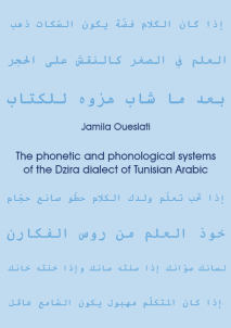 Jamila Oueslati, The phonetic and phonological systems of the Dzira dialect of Tunisian Arabic