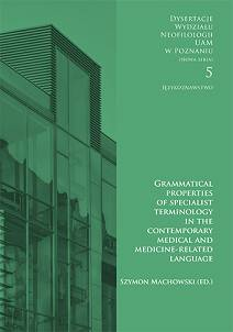 Szymon Machowski, Grammatical properties of specialist terminology in the contemporary medical and medicine-related language